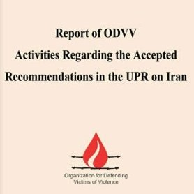 Report of ODVV Activities Regarding the Accepted Recommendations in the UPR on Iran