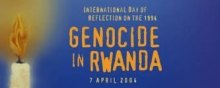 Rwanda - International Day of Reflection on the Genocide in Rwanda