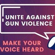 - Make your voice heard - Unite against gun violence!